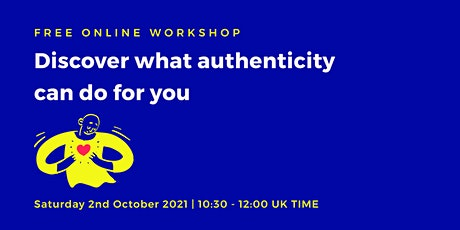 Discover what authenticity can do for you tickets