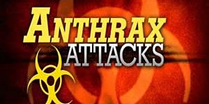 THE ANTHRAX ATTACKS OF SEPT./ OCT. 2001 -- OFFICIALLY...