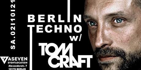 ✦ Berlin Techno  w/ TOMCRAFT✦ Eat ✦ Sleep ✦ Rave ✦ Repeat✦ Tickets