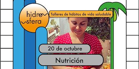 HIDROSFERA FESTIVAL, TALLER DE NUTRICIÓN entradas