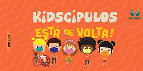 INSCRIÇÃO KIDSCIPULOS   -  CULTO 10H30 ÀS 12H00 ingressos