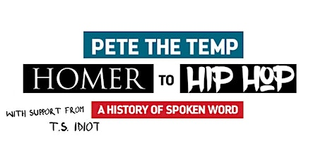 Pete The Temp: Homer To Hip Hop (+ T.S. IDIOT, Auntie Pus & Marion Clare) tickets