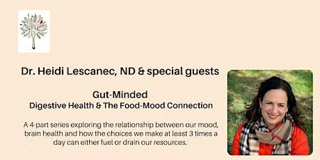 Dr. Heidi Lescanec & special guests. Gut-Minded, Part 1 tickets