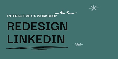 Redesign LinkedIn: Interactive UX Workshop tickets