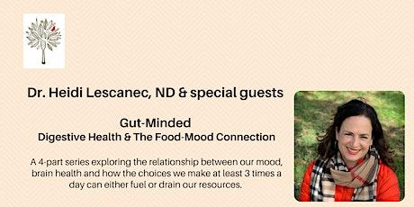 Dr. Heidi Lescanec & special guests. Gut-Minded, Part 4 tickets