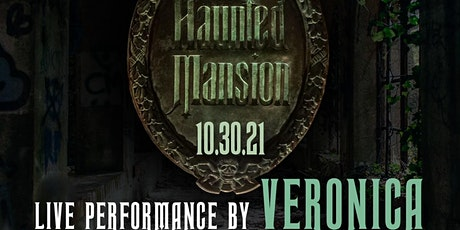 The Haunted Mansion Halloween Party w VERONICA Performing Live tickets