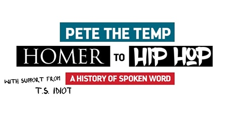 Pete The Temp: Homer To Hip Hop (+ T.S. IDIOT) tickets