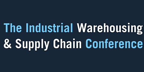 The Industrial Warehouse & Supply Chain Conference tickets