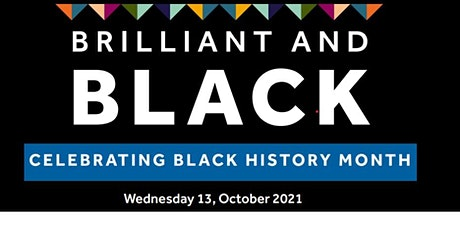 Brilliant and Black: A Celebration Event for Black History Month tickets