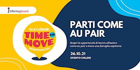 Parti come au pair - Time to move biglietti