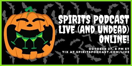 Spirits Podcast LIVE - Halloween 2021! Tickets