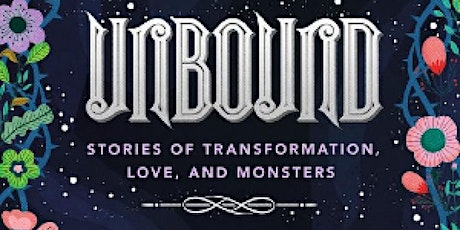 Slover Book Club: Unbound: Stories of Transformation, Love, and Monsters tickets