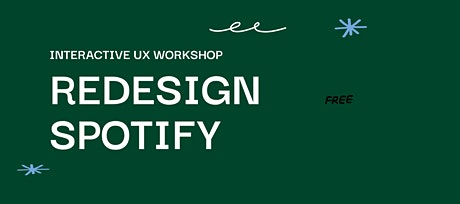 Redesign Spotify - Interactive UX Workshop tickets
