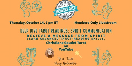 Deep Dive Tarot Readings for Spirit Communication Members-only Livestream tickets