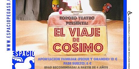 TEATRO INFANTIL EN ESPACIO PEGASO. EL VIAJE DE COSIMO.  3 OCTUBRE  A 12H entradas