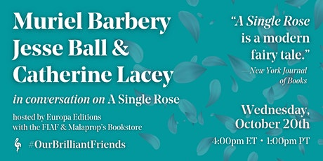 A SINGLE ROSE: Muriel Barbery, Jesse Ball & Catherine Lacey in conversation tickets