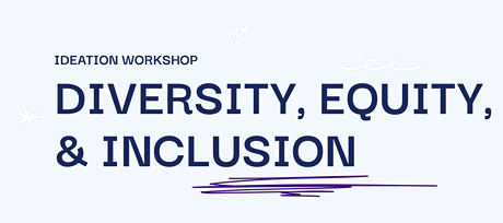 Diversity, Equity, & Inclusion Ideation Workshop tickets