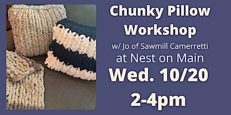 Chunky Knit Pillow Workshop w/Jo of Sawmill Camerretti. tickets