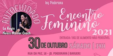 II ENCONTRO FEMININO - AUTOCUIDADO - IEQ PINDORAMA tickets