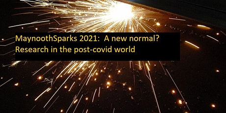 MaynoothSparks: A new normal?  Research in the post-covid world tickets
