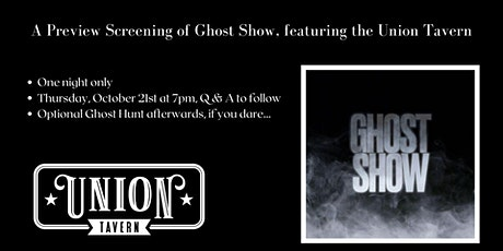Ghost Show Union Tavern preview screening tickets