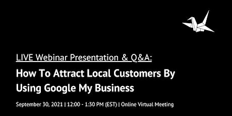 How To Attract Local Customers By Using Google My Business tickets