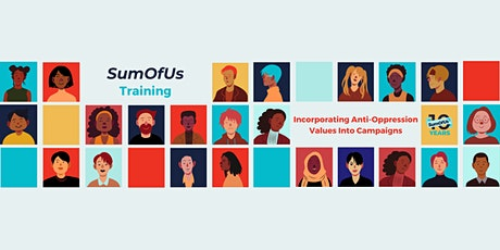 Training: Incorporating Anti-Oppression Values Into Campaigns tickets