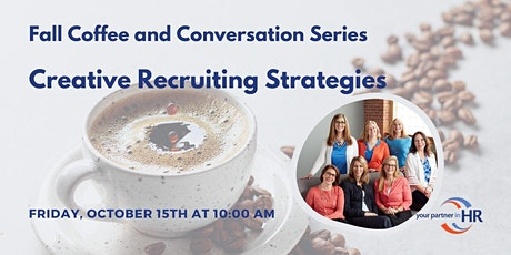 Coffee and Conversation: Creative Recruiting Strategies tickets