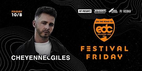 Festival Friday Presents On The Road To EDC Orlando w/ Cheyenne Giles tickets