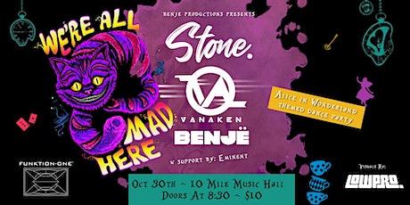WE'RE ALL MAD HERE | Stone., Vanaken, Benjë tickets
