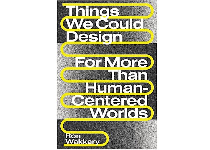 Things we could design: Ron Wakkary & Peter-Paul Verbeek in conversation image