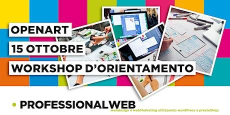 WORKSHOP D'ORIENTAMENTO ProfessionalWeb sul webdesign e sul  webMarketing biglietti