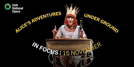 Alice's Adventures Under Ground...In Focus tickets