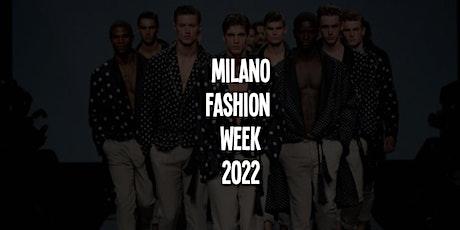 Milano Fashion Week 2022 - Eventi della Settimana biglietti