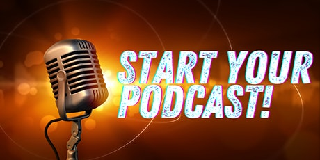 Start Your Podcast - November tickets