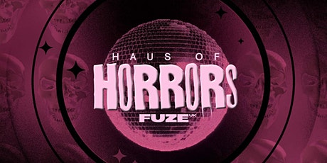 Fuze : Haus of Horrors tickets