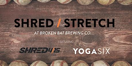 Shred & Stretch at Broken Bat Brewing Co. tickets