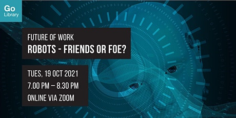 Robots - Friend or Foe?   Future of Work Tickets