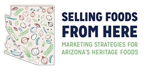 Selling Foods From Here: Marketing Strategies for Arizona's Heritage Foods tickets