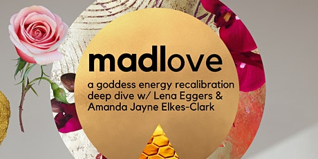madlove:  a goddess energy recalibration deep dive tickets