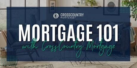 Mortgage 101 with CrossCountry Mortgage tickets