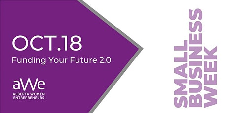 Funding Your Future 2.0 - Small Business Week Event tickets