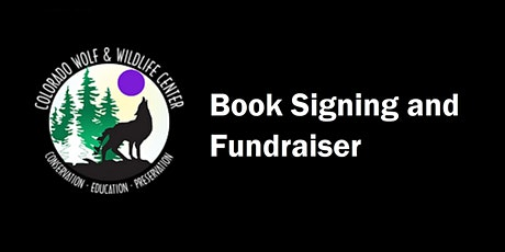 Colorado Wolf & Wildlife Center Book Signing and Fundraiser tickets
