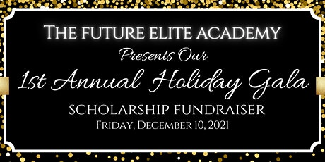 1st Annual Holiday Gala Scholarship Fundraiser tickets