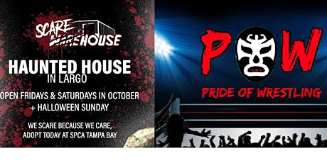ScareHouse Pinellas Haunted House and Pride of Wrestling tickets