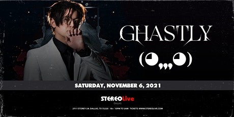 Ghastly - Stereo Live Dallas tickets