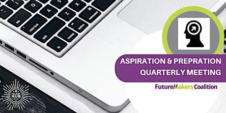 FutureMakers Aspiration & Preparation Team Quarterly Meeting tickets