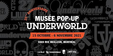 Musée Pop-Up Underworld 25iéme anniversaire billets