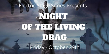 Night of the Living Drag tickets