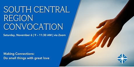 SC Region Convocation: Making Connections, Do Small Things with Great Love tickets